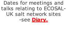 Dates for meetings and talks relating to ECOSAL- UK salt network sites -see Diary.